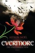 Evermore – Die Unsterblichen von Alyson Noël
