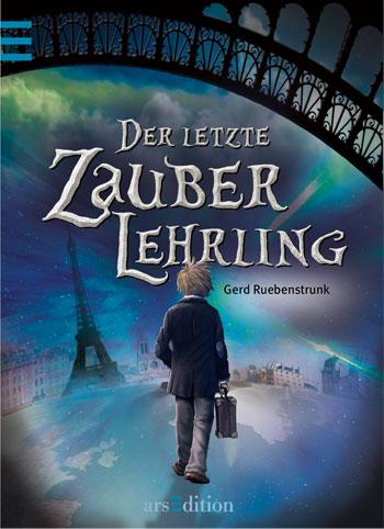 Der letzte Zauberlehrling von Gerd Ruebenstrunk