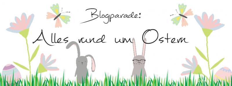 [Blogparade] Alles rund um Ostern